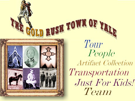 The Gold Rush Town of Yale